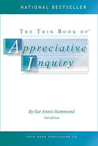 The Thin Book of Appreciative Inquiry