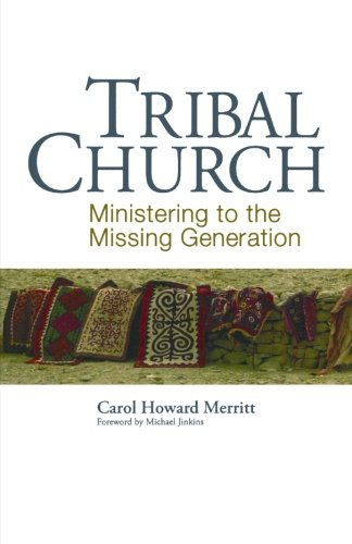 Tribal Church: Ministering to the Missing Generation