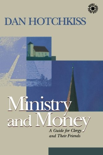 Ministry and Money: A Guide for Clergy and Their Friends (Money, Faith and Lifestyle)