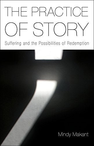 The Practice of Story: Suffering and the Possibilities of Redemption
