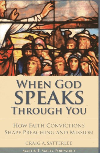 When God Speaks through You: How Faith Convictions Shape Preaching and Mission (Vital Worship Healthy Congregations)