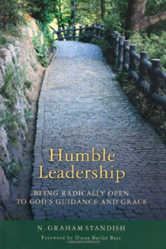Humble Leadership: Being Radically Open to God's Guidance and Grace