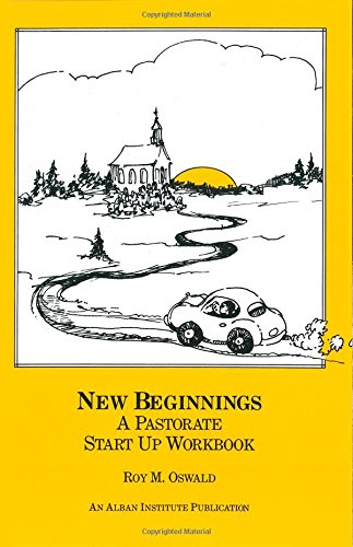 New Beginnings: A Pastorate Start Up Workbook