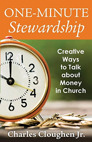 One-Minute Stewardship: Creative Ways to Talk about Money in Church