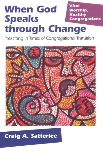 When God Speaks through Change: Preaching in Times of Congregational Transition (Vital Worship Healthy Congregations)
