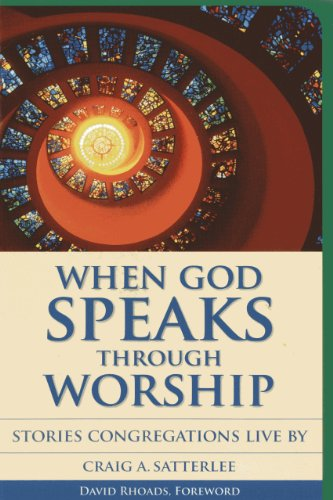 When God Speaks Through Worship: Stories Congregations Live By (Vital Worship Healthy Congregations)